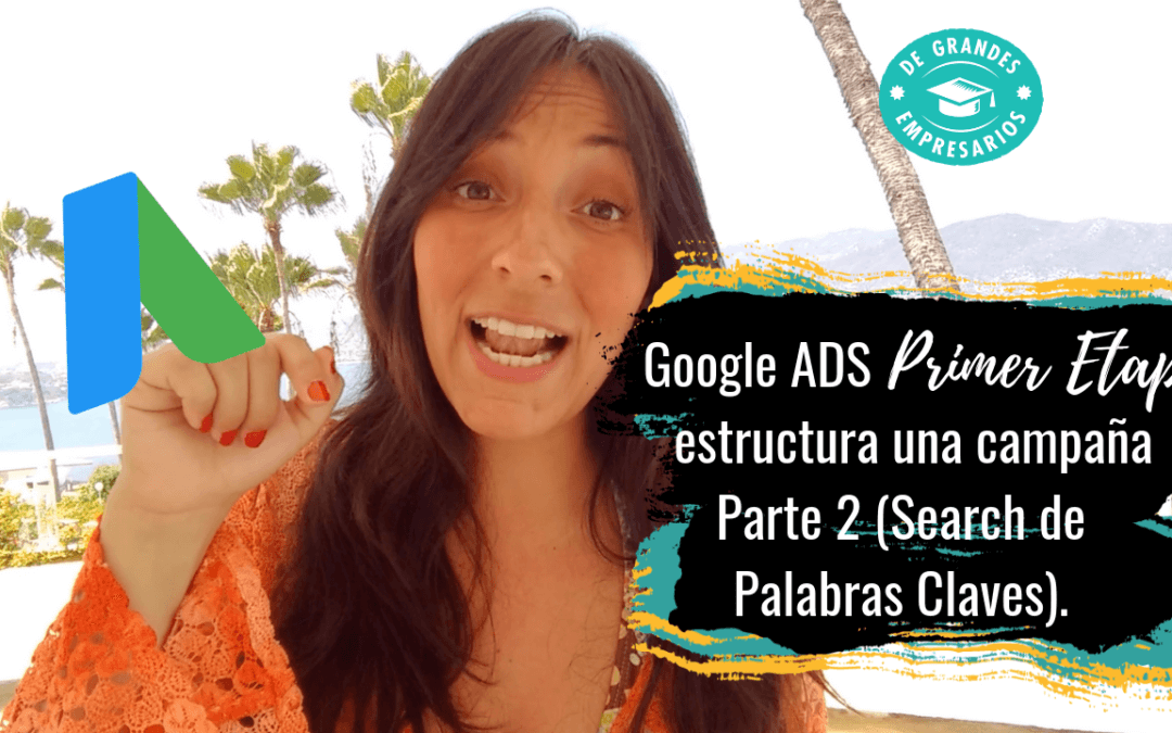 SERIE 2ª Campaña de Google Ads, busqueda de palabras claves [Versión 2019]